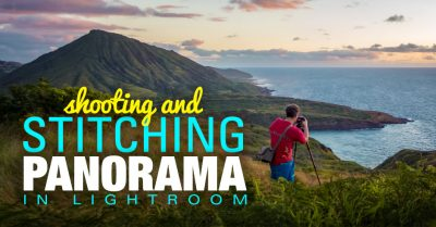 Lightroom Panorama: Shooting and Stitching Panorama In Lightroom