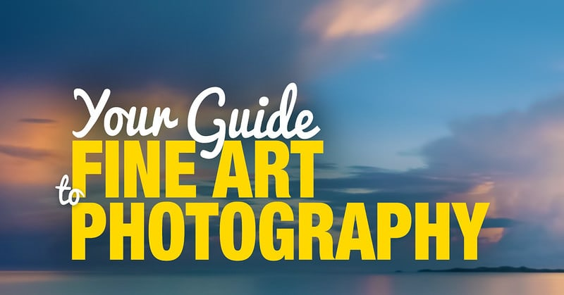 Your Guide to Fine Art Photography