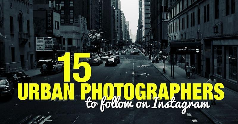 15 Urban Photographers to Follow on Instagram 1