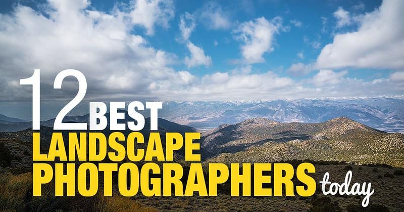 12 Best Landscape Photographers Today 1