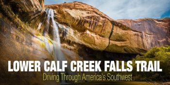 Lower Calf Creek Falls Hike – Southwest Trip: Day 6