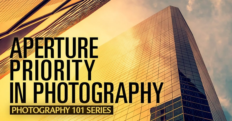 Aperture Priority in Photography