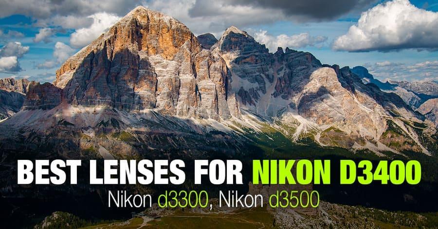 Best Lenses for Nikon D3300, D3400, D3500