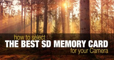 How to Select the Best SD Memory Card for Your DSLR or Mirrorless Camera