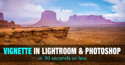 How to Add a Vignette in Photoshop and Lightroom