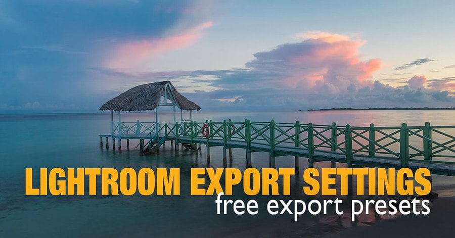 Best Lightroom Export Settings