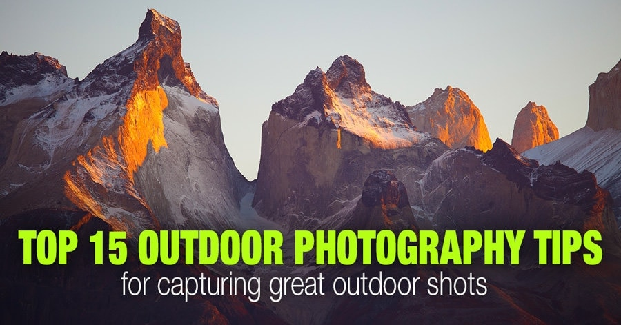 Top 15 Outdoor Photography Tips