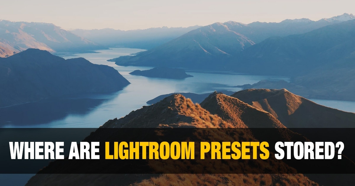 Where are Lightroom Presets Stored? 2