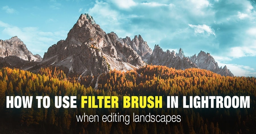 How to Use Filter Brush in Lightroom When Editing Landscapes