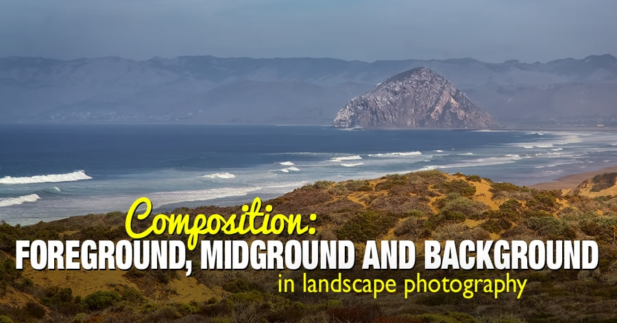 The Concept of Foreground, Middleground and Background in Landscape Photography