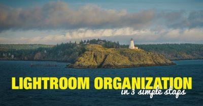 Lightroom Organization in 3 Simple Steps