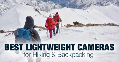 Best Lightweight Cameras for Hiking & Backpacking