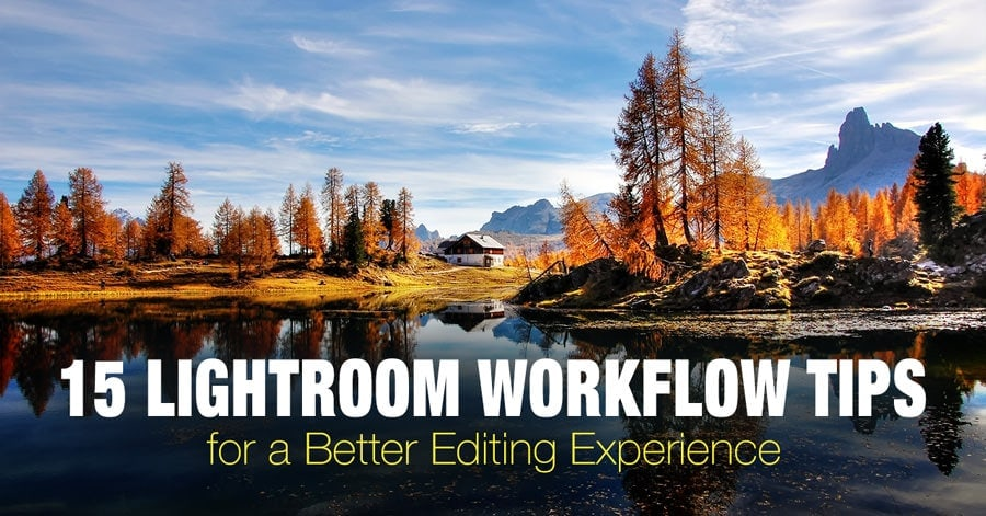 15 Top Lightroom Workflow Tips