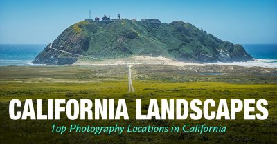 California Landscapes – Top Photography Locations in California