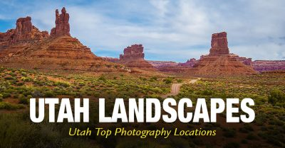 Utah Landscapes – Utah Top Photography Locations