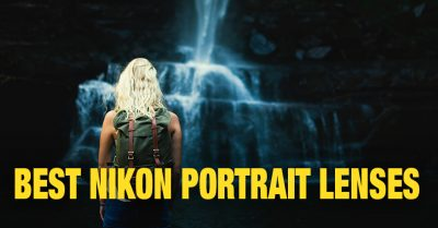Looking for the Best Nikon Portrait Lens? We Can Help