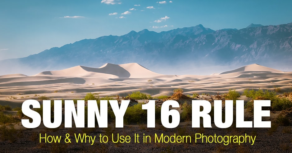 Sunny 16 Rule. How & Why to Use It Modern Photography