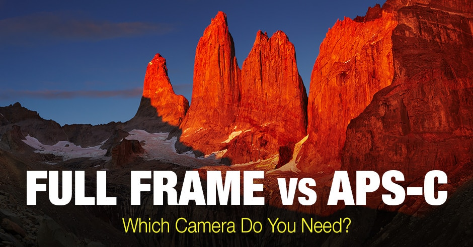 Full Frame vs APS-C Cameras: Which Do You Need?