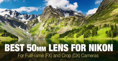 Best 50mm Lens for Nikon DSLR (FX & DX)
