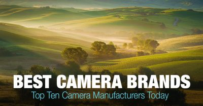 Best Camera Brands Today – Top 10 Camera Manufacturers