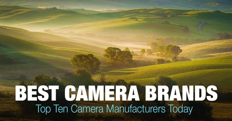 Top 10 Best Camera Brands Today