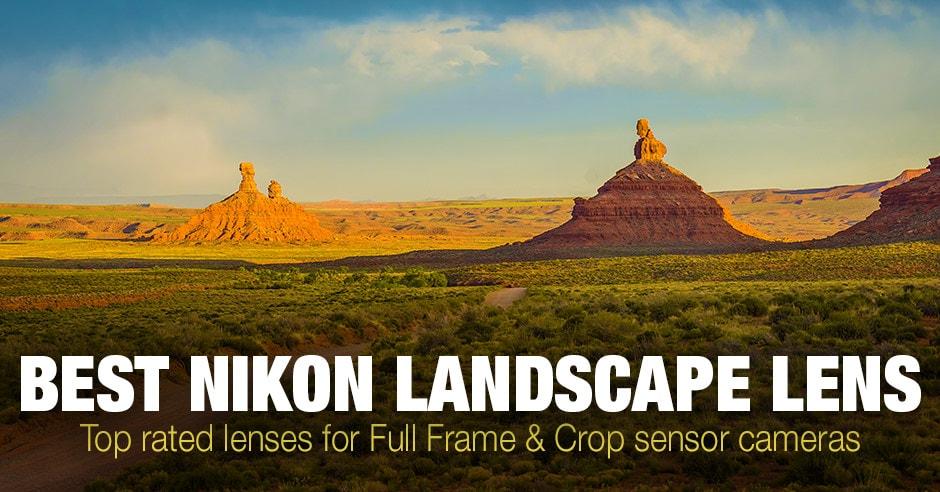 Best Nikon Landscape Lens