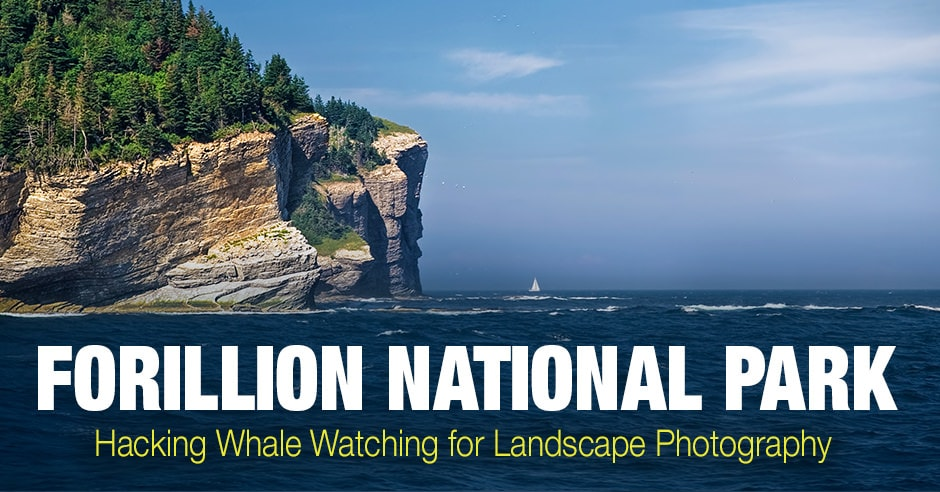 Forillion National Park - Hacking Whale Watching for Landscape Photography