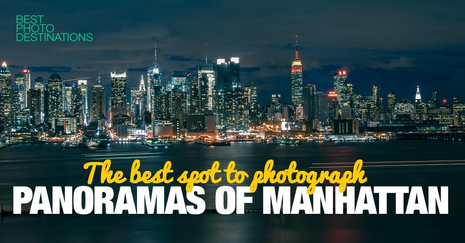 New York City – the Best Spot to Photograph Panoramas of Manhattan