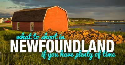 What to Shoot in Newfoundland if You Have Plenty of Time