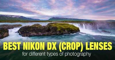 Best Nikon DX Lenses for Crop Sensor (APS-C) Cameras