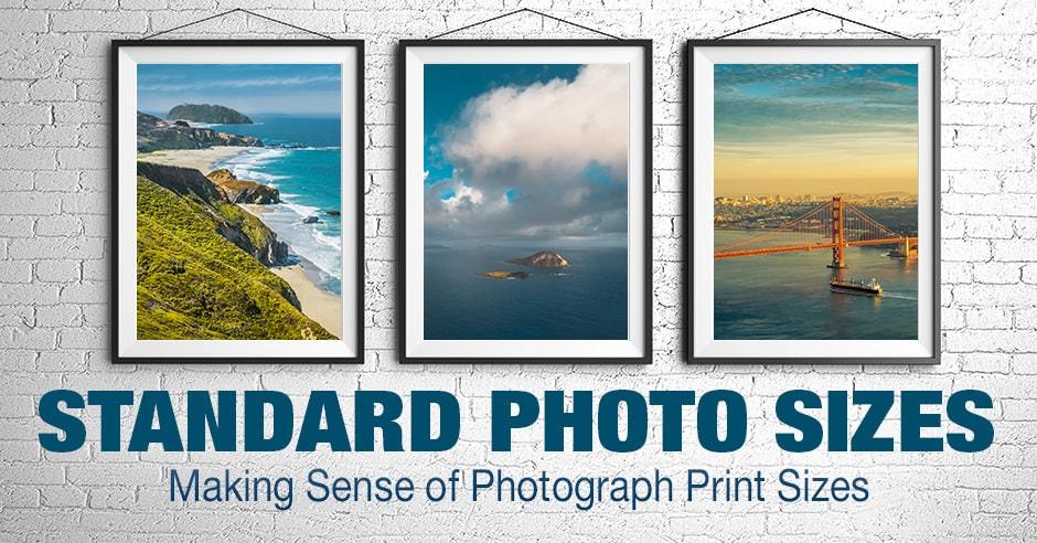 Standard Photo Sizes: Making Sense of Photograph Print Sizes 1