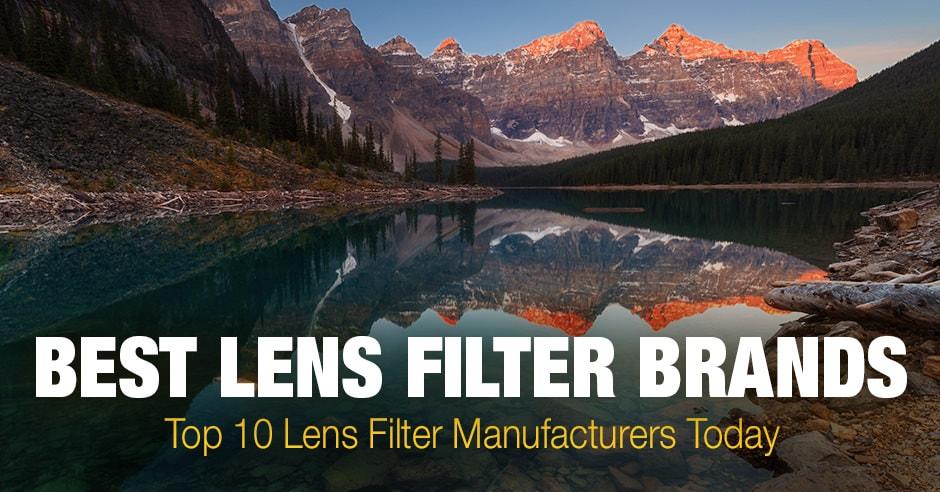 Best Lens Filter Brands: Top 10 Filter Companies Today