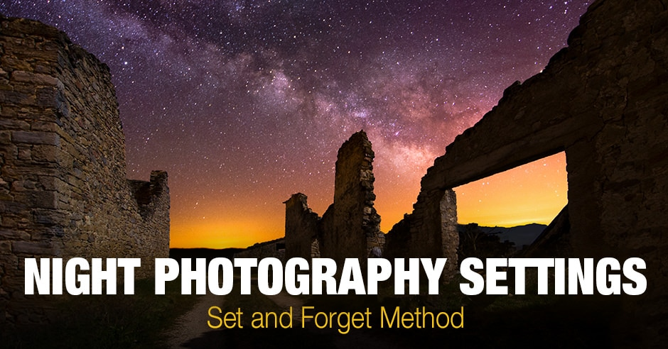 Night Photography Settings - Set and Forget Method