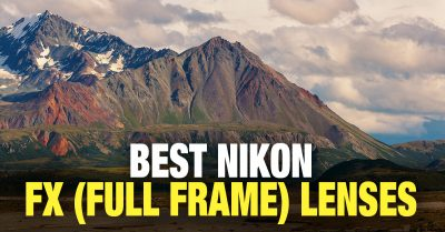 Best Nikon FX Lenses (Full Frame) Today