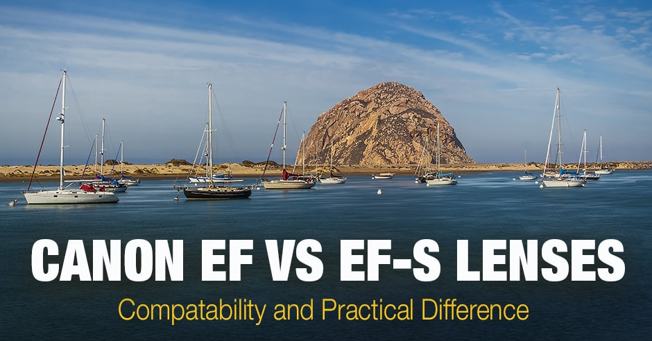 Canon EF vs EF-S Lenses: Compatability and Practical Difference 1