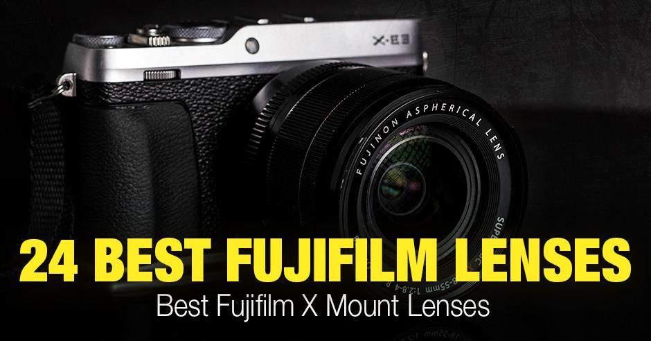 24 Best Fuji Lenses Today - Fujifilm X Mount Lenses