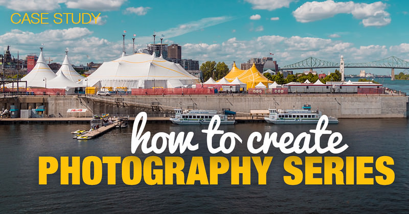 Case Study: How to Create Photography Series 1