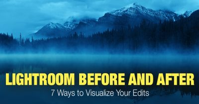Lightroom Before and After: 7 Ways to Visualize Your Edits