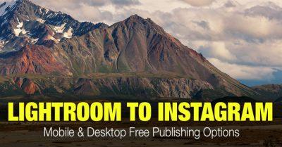Lightroom to Instagram Publishing (Mobile & Desktop Free Options)