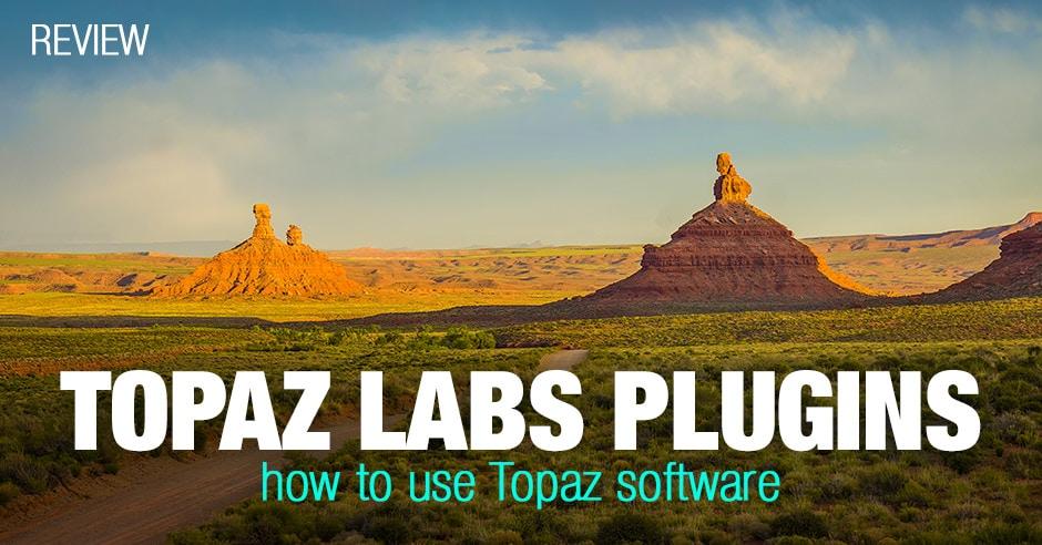 Topaz Software Review – How I use Topaz Plugins
