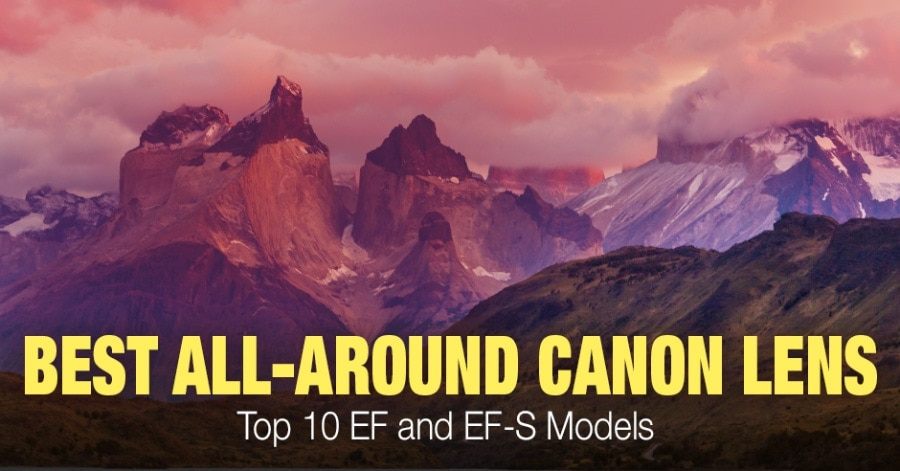 Top 10 Best All-Around Canon Lens