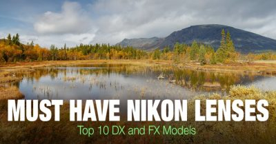 Top 10 Must Have Nikon Lenses (DX & FX)