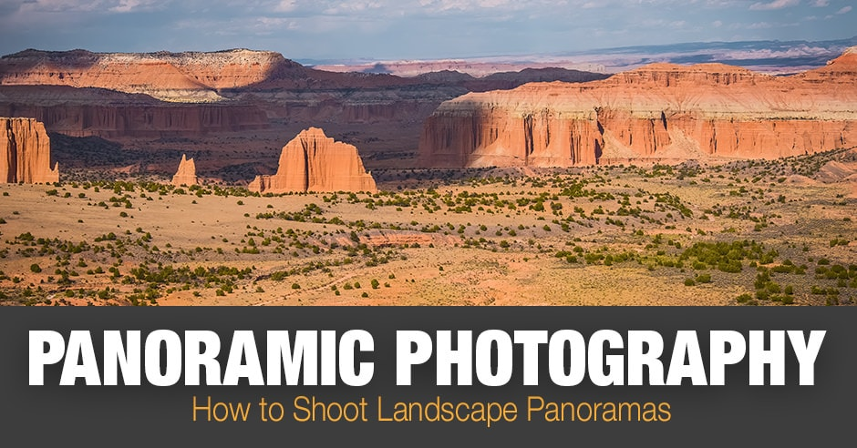 Panoramic Photography: How to Shoot Landscape Panoramas