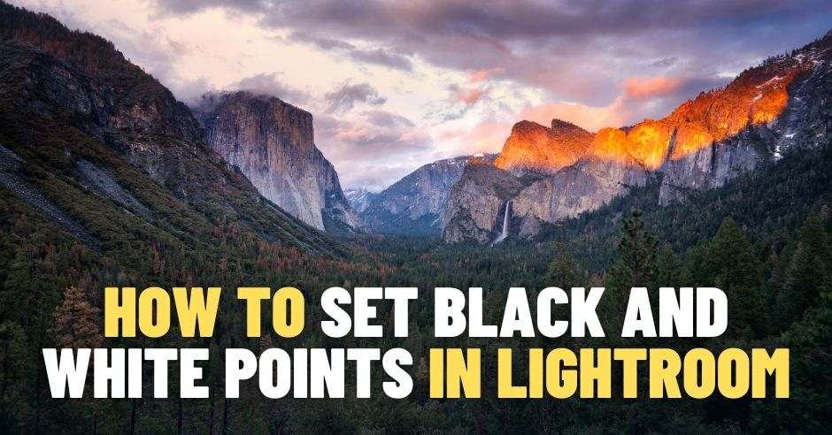 How to Set Black and White Points in Lightroom 6