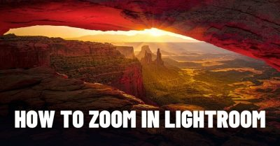 How to Zoom In Lightroom With Purpose and Style