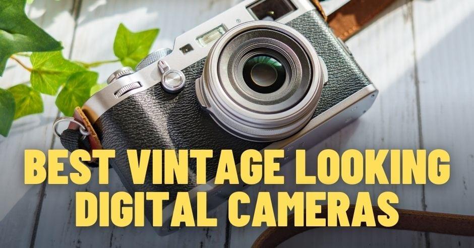 Best Vintage Looking Digital Camera Models
