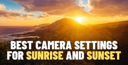Best Camera Settings for Sunrise and Sunset